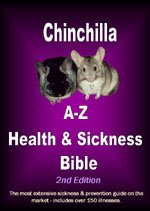 Chinchilla A-Z Health & Sickness Bible - Identify sickness sooner! Lists over 100 different illnesses a chinchilla can acquire